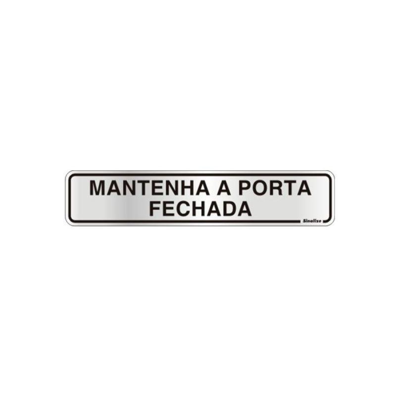 Placa de Aviso Mantenha a Porta Fechada Alumínio 5 x 25 cm